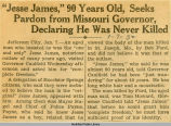 """Jesse James,"" 90 Years Old, Seeks Pardon from Missouri Governor, Declaring He Was Never..."